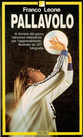 Pallavolo. La tecnica del gioco  by  Franco Leone