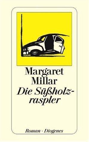 Der Süßholzraspler. Roman Margaret Millar