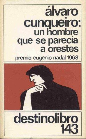 Un hombre que se parecía a Orestes  by  Álvaro Cunqueiro