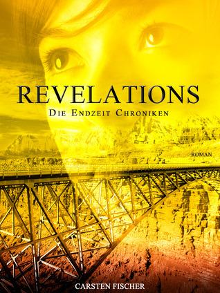 Revelations (Die Endzeit-Chroniken, #2) Carsten Fischer