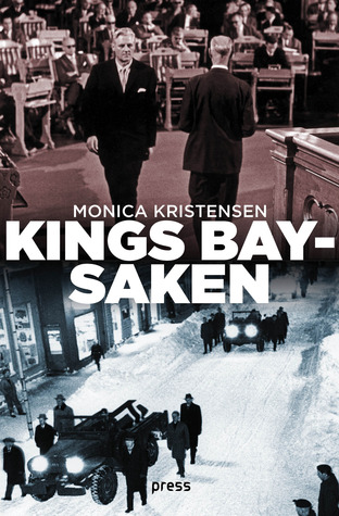 Kings Bay-saken  by  Monica Kristensen