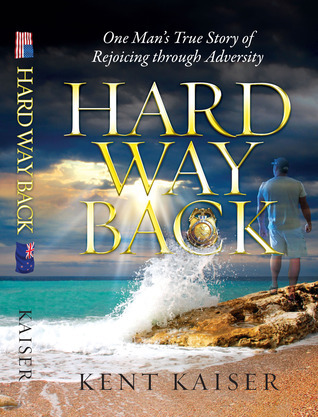 Hard Way Back Kent Kaiser