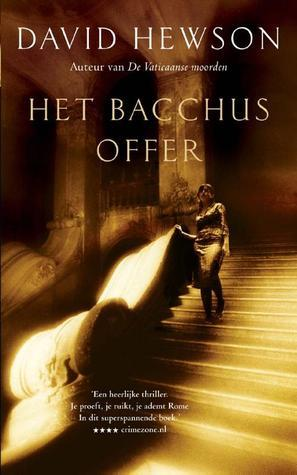 Het Bacchus offer  by  David Hewson