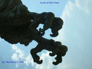 Luck of the Claw  by  Matthew C. Gill