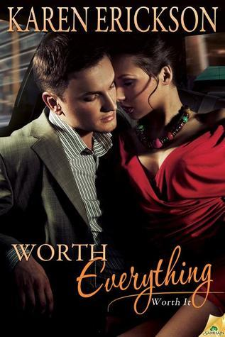 Worth Everything Karen  Erickson