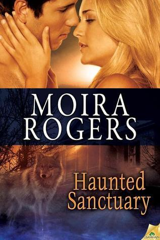 Haunted Sanctuary  by  Moira Rogers
