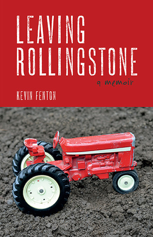 Leaving Rollingstone: A Memoir Kevin Fenton