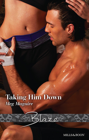 Taking Him Down  by  Meg  Maguire