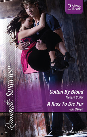 Colton Blood / A Kiss to Die For by Melissa Cutler