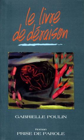 Livre de Deraison  by  Gabrielle Poulin