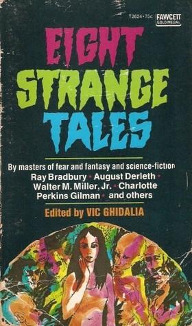 Eight Strange Tales  by  Vic Ghidalia