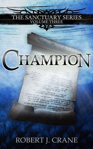 Champion (Sanctuary, #3)  by  Robert J. Crane
