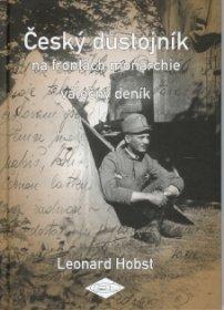 Český důstojník na frontách monarchie - válečný deník Leonard Hobst