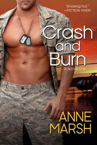 Crash and Burn (The Men of Crash, Fire and Rescue #1) Anne Marsh