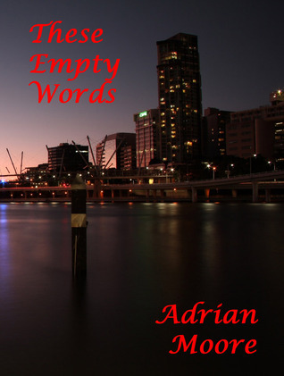 These Empty Words  by  Adrian Moore