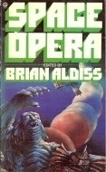 Space Opera: Science Fiction From The Golden Age  by  Brian W. Aldiss