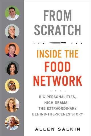 From Scratch: Inside the Food Network Allen Salkin