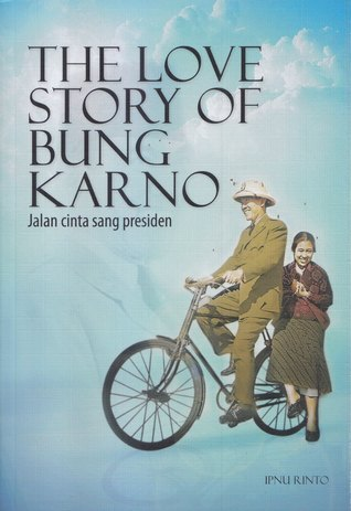 The Love Story of Bung Karno Ipnu Rinto