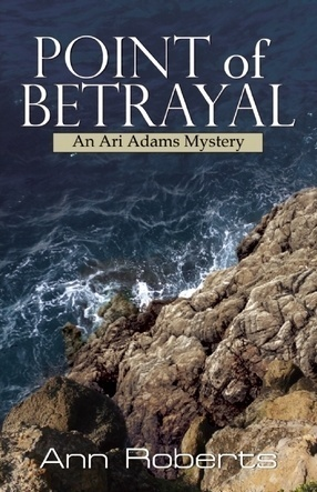 Point of Betrayal (Ari Adams Mystery, #4)  by  Ann  Roberts