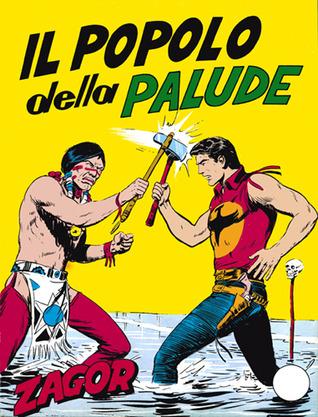 Zagor n. 7: Il popolo della palude  by  Guido Nolitta