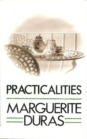 Practicalities  by  Marguerite Duras