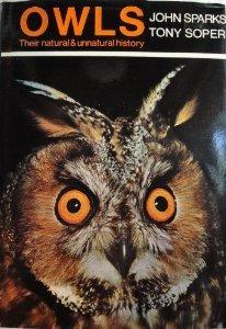 Owls: Their Natural and Unnatural History John Sparks