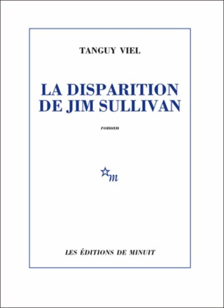 La Disparition de Jim Sullivan  by  Tanguy Viel