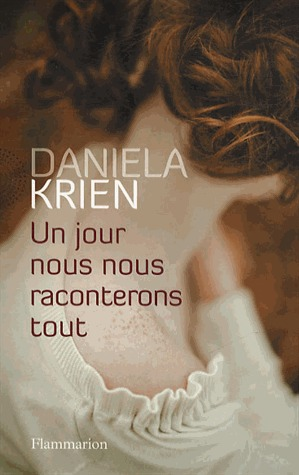 Un jour, nous raconterons tout Daniela Krien