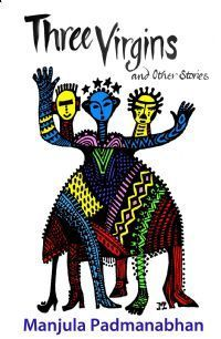 Three Virgins and Other Stories Manjula Padmanabhan