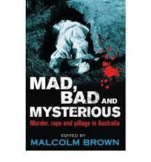 Mad, Bad and Mysterious Malcolm Brown