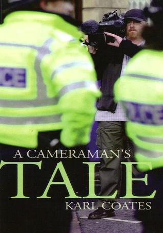 A Cameramans Tale  by  Karl Coates