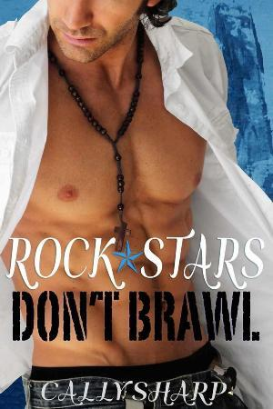 Rock Stars Dont Brawl  by  Cally Sharp