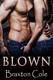 Blown  by  Braxton Cole