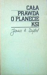 Cała prawda o planecie Ksi  by  Janusz A. Zajdel
