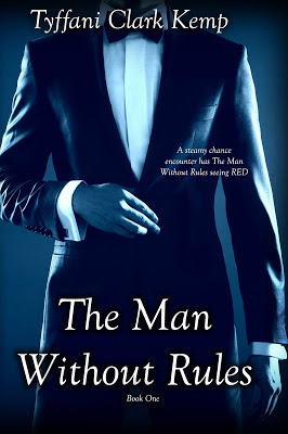 The Man Without Rules (Without Rules, #1)  by  Tyffani Clark Kemp