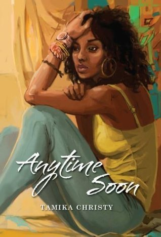 Anytime Soon  by  Tamika Christy