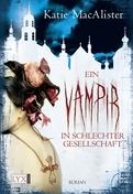 Ein Vampir in schlechter Gesellschaft (Dark Ones, #8)  by  Katie MacAlister