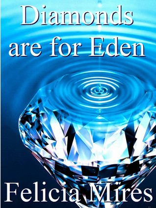 Diamonds are for Eden (Natasha Kelly, Mossad Spy, #1) Felicia Mires