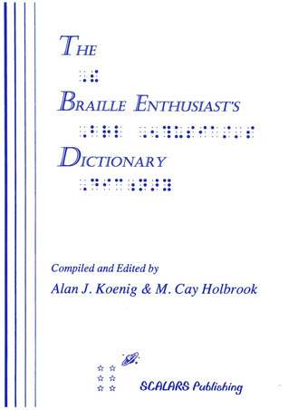 The Braille Enthusiasts Dictionary  by  Alan J. Koenig