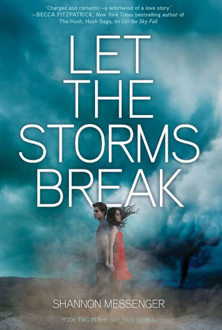 Let the Storm Break (Let the Sky Fall, #2)  by  Shannon Messenger