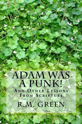 Adam Was A Punk! R.M. Green