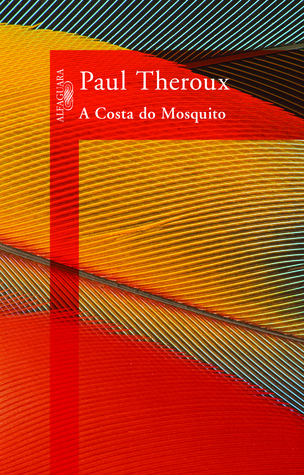 A Costa do Mosquito  by  Paul Theroux
