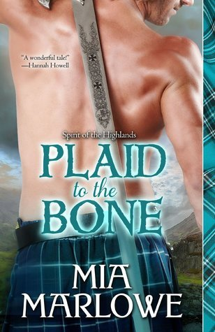 Plaid to the Bone (Spirit of the Highlands, #0.5)  by  Mia Marlowe