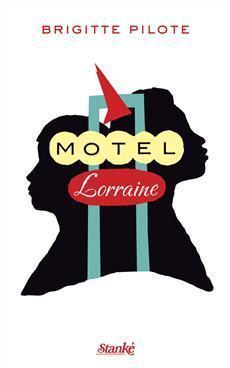 Motel Lorraine Brigitte Pilote