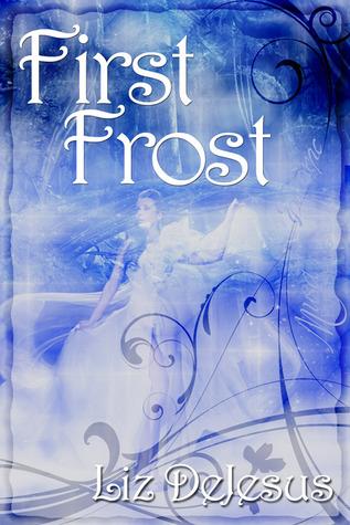 First Frost (First Frost, #1) Liz DeJesus