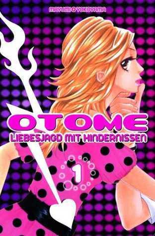 Otome – Liebesjagd Mit Hindernissen, Vol. 1  by  Mayumi Yokoyama