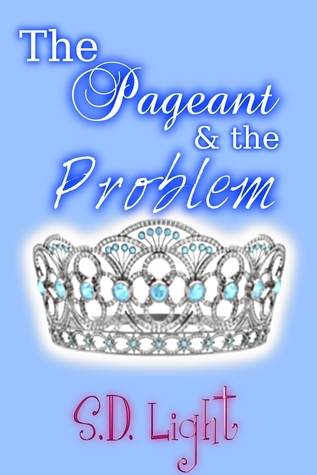 The Pageant and the Problem  by  S.D. Light