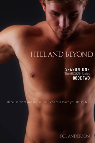 Hell and Beyond (Broken, #2) Kol Anderson