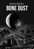Bone Dust  by  Daniel Kjellin