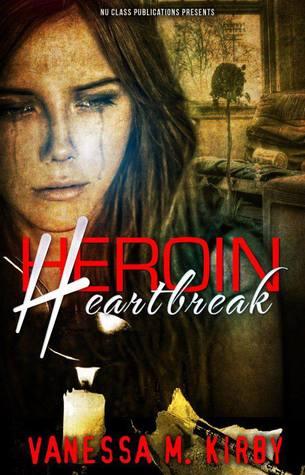 Heroin Heartbreak Vanessa M. Kirby